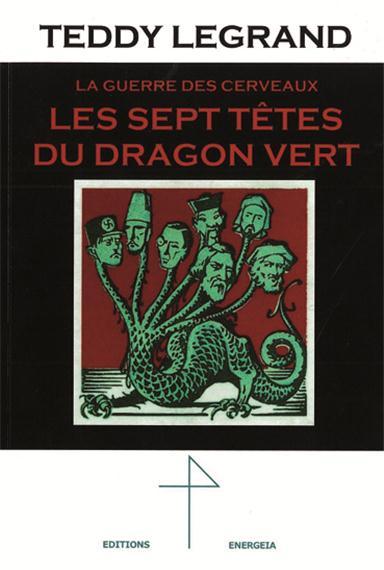 Les sept tetes du dragon vert, la guerre des cerveaux.