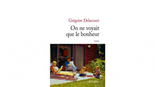 le-nouveau-roman-de-gregoire-delacourt-on-ne-voyait-que-le-bonheur-11238163tleno.jpg
