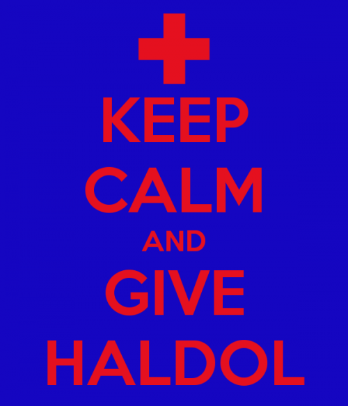 keep-calm-and-give-haldol.png