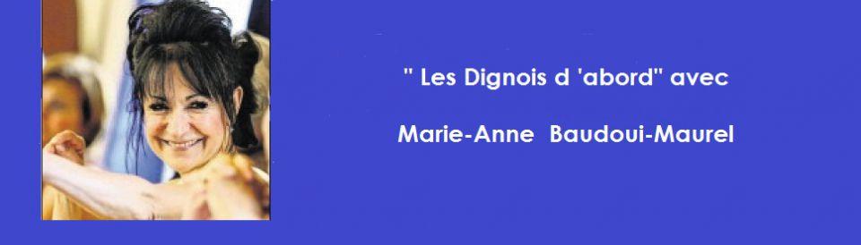 LES DIGNOIS D'ABORD             avec Marie - Anne Baudoui - Maurel