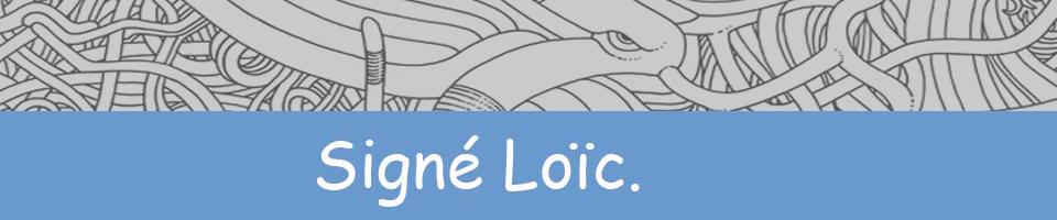 Signé Loïc.