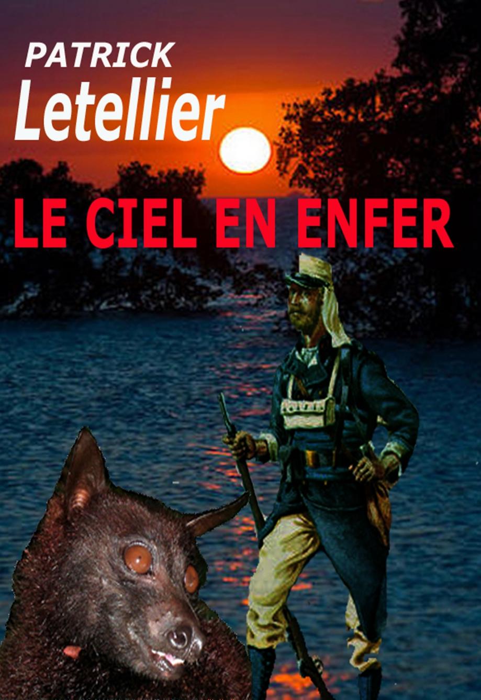 cover_le_ciel_en_enfer_patrick_letellier.jpg
