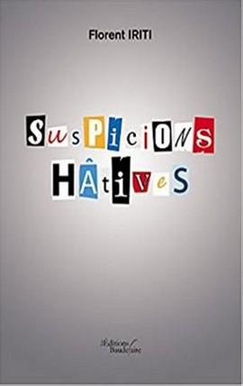 SUSPICIONS HATIVES 428X270.JPG