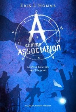 a-comme-association-tome-1---la-pale-lumiere-des-tenebres-609891-264-432.jpg