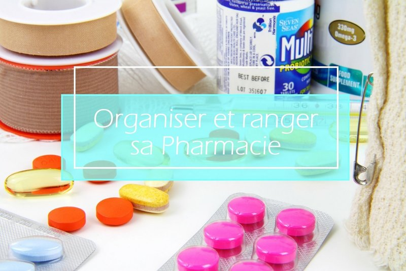 organiser ranger sa pharmacie