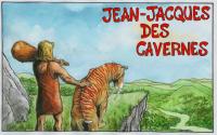 JEAN-JACQUES DES CAVERNES