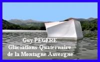 Guy PEGERE Glaciations en Auvergne