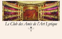 Le Club des Amis de l'Art Lyrique