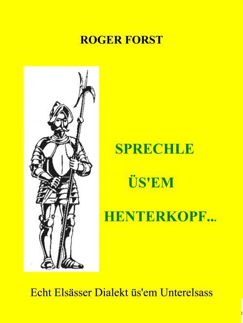 Sprechle üs'em Henterkopf