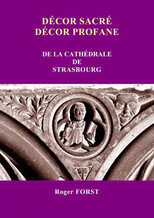 DECOR SACRE DECOR PROFANE de la cathédrale de Strasbourg