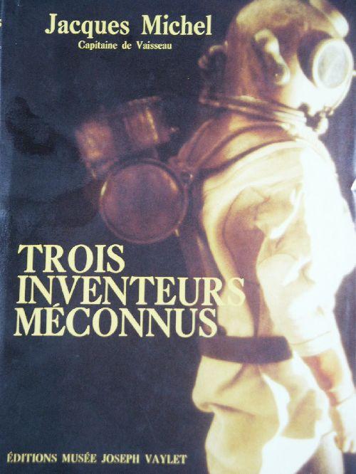 MICHEL Jacques - TROIS INVENTEURS MECONNUS