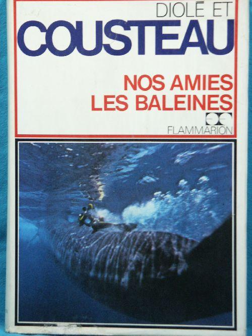 DIOLE et COUSTEAU: Nos amies les baleines
