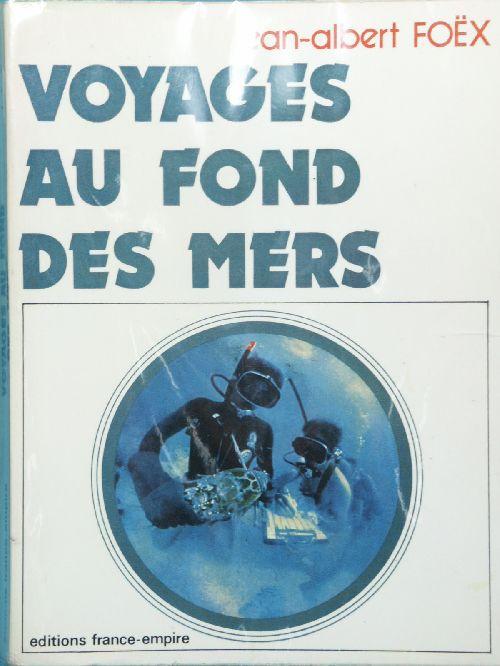 VOYAGES AU FOND DES MERS  J.A FOËX   1974