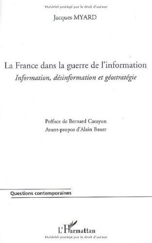 La France dans la guerre de l\\\'information - Information, désinformation et géostratégie
