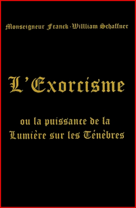 https://static.blog4ever.com/2008/02/179133/monseigneur-f-w-schaffner-exorcisme-dieu-lumiere-tenebres.jpg