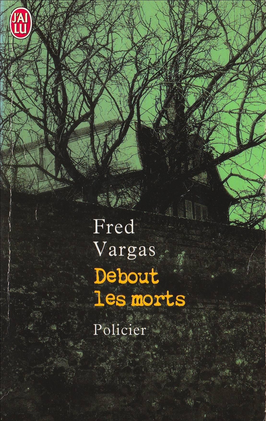Debout les morts - Fred Vargas.jpg