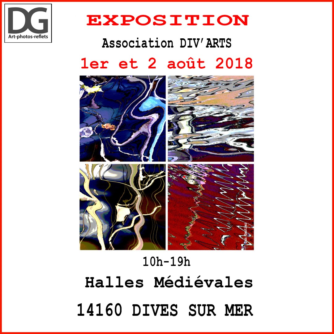 En exposition à Dives sur mer les 1er et 2 août 2018 avec l'Association DIV'ARTS