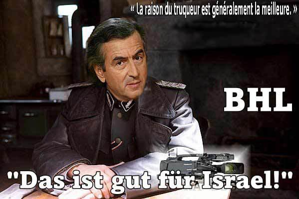 bhl_das_ist_gut_fur_israel_la_raison_du_truqueur_la_meilleure.jpg