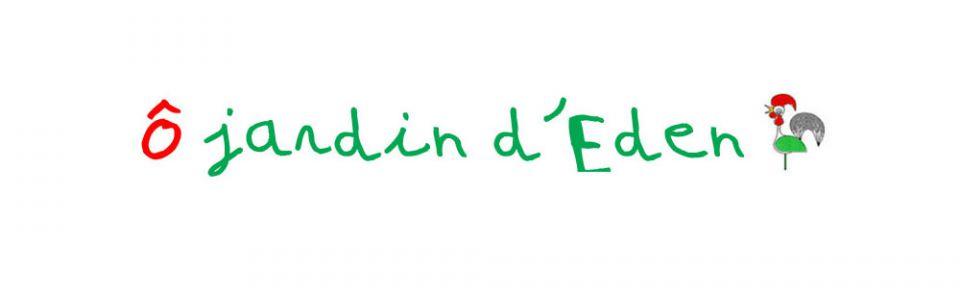 Ô Jardin d\'Eden