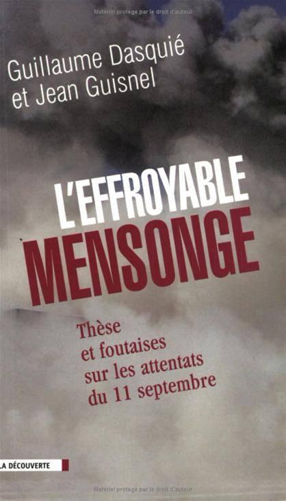 L'effroyable mensonge, Guillaume Dasquié.