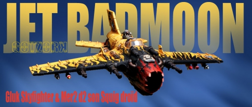 Jet-badmoon-Gluk-Skyfighter-et-Mer2D2 by Gotzork (1).jpg