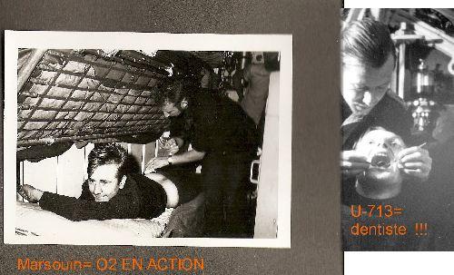 MARSOUIN= O2 EN ACTION .U-713 = DENTISTE EN ACTION.