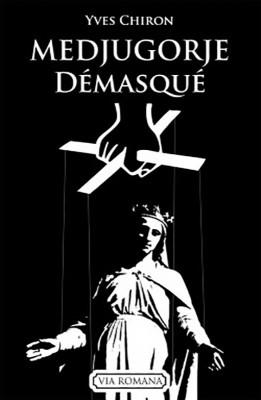 livre medjugorje_demasque-yves_chiron.jpg