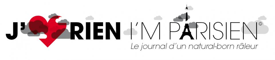 J'aime rien, I'm Parisien ! Le journal d'un natural-born râleur.