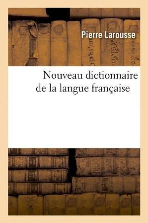 Pierre Larousse - Nouveau dictionnaire de la langue française.jpg