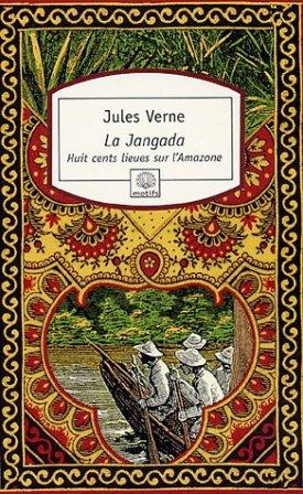 Jules Verne - La Jangada  huit cents lieues sur l'Amazone   .jpg