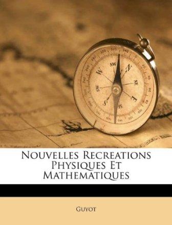 M. Guyot - Nouvelles récréations physiques et mathématiques .jpg