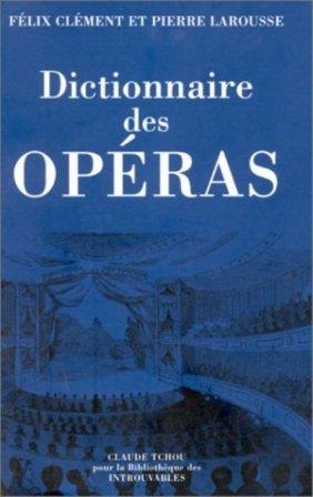 F. Clément et P. Larousse - Dictionnaire des opéras .jpg