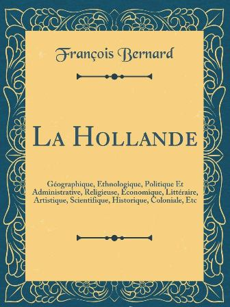 François Bernard - La Hollande géographique.jpg
