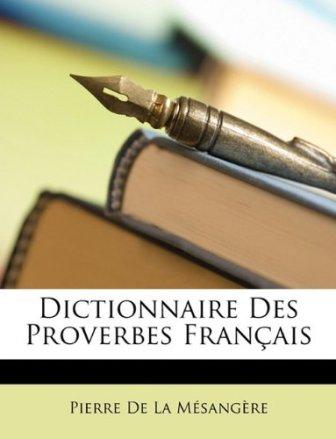 Pierre de La Mésangère - Dictionnaire des proverbes français.jpg