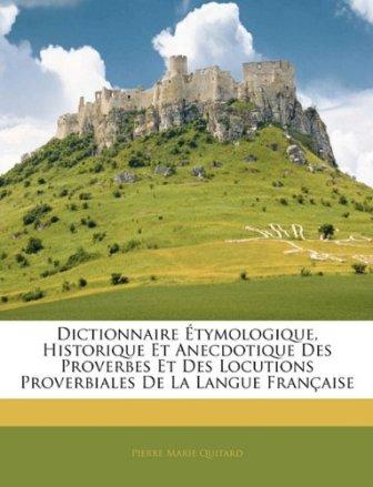 Pierre-Marie Quitard - Dictionnaire étymologique historique et .jpg
