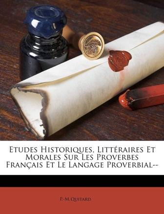 P-M. Quitard - Etudes historiques littéraires et morales sur les proverbes .jpg