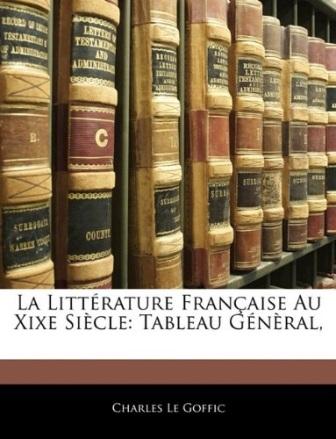 Charles Le Goffic - La littérature française au 19e; tableau général.jpg