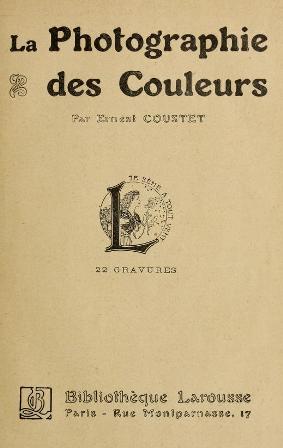 Ernest Coustet - La photographie des couleurs.jpg
