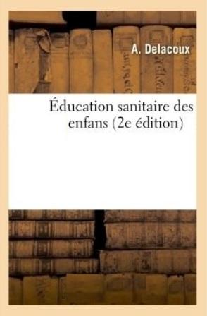 EBOOK A. Delacoux - Éducation sanitaire des enfants . 2e édition.jpg