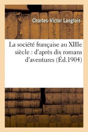 Ch.-V. Langlois – La société française au XIIIe siècle.jpg