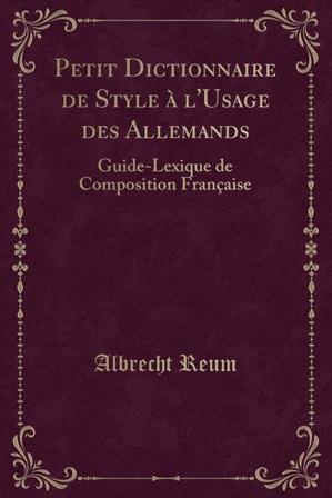 Albrecht Reum - Petit dictionnaire de style à l'usage .jpg