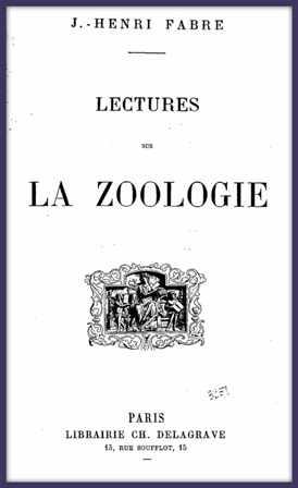 Lectures_sur_la_zoologie_par_[...]Fabre_Jean-Henri_bpt6k5683524q_001.jpg