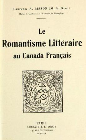 Laurence A. Bisson - Le Romantisme Littéraire au Canada Français .jpg
