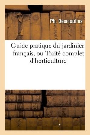Ph. Desmoulins - Guide pratique du jardinier français.jpg