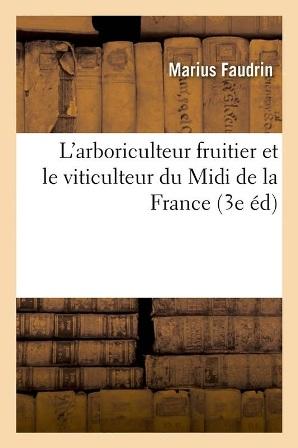 Marius Faudrin - L'arboriculteur fruitier et le viticulteur du Midi de la France .jpg