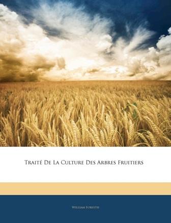 W. Forsyth  - Traité de la culture des arbres fruitiers.jpg