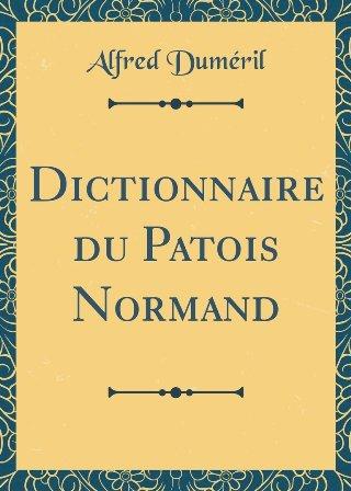 É. et A. Duméril - Dictionnaire du patois normand  .jpg
