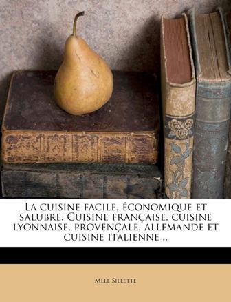 La cuisine facile économique et salubre – Mlle Sillette.jpg