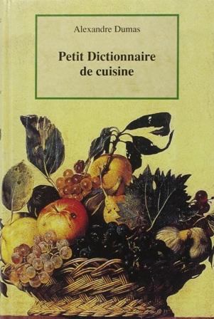 Alexandre Dumas - Petit dictionnaire de cuisine.jpg