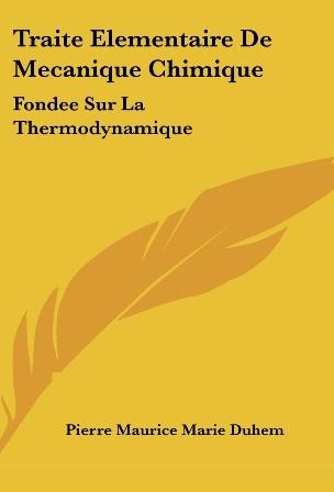Pierre Duhem - Traité élémentaire de mécanique chimique fondée sur la thermodynamique .jpg